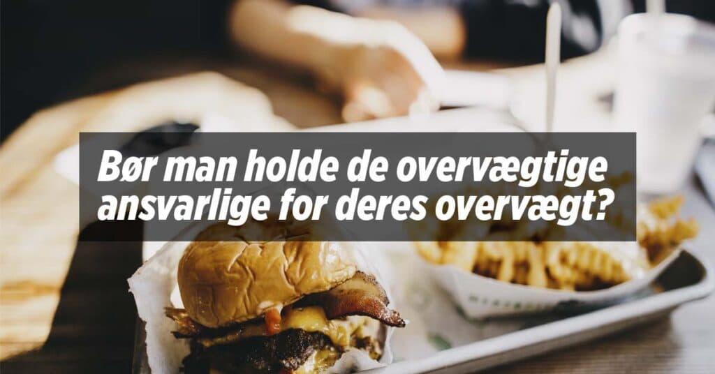 Bør man holde de overvægtige ansvarlige for deres overvægt?